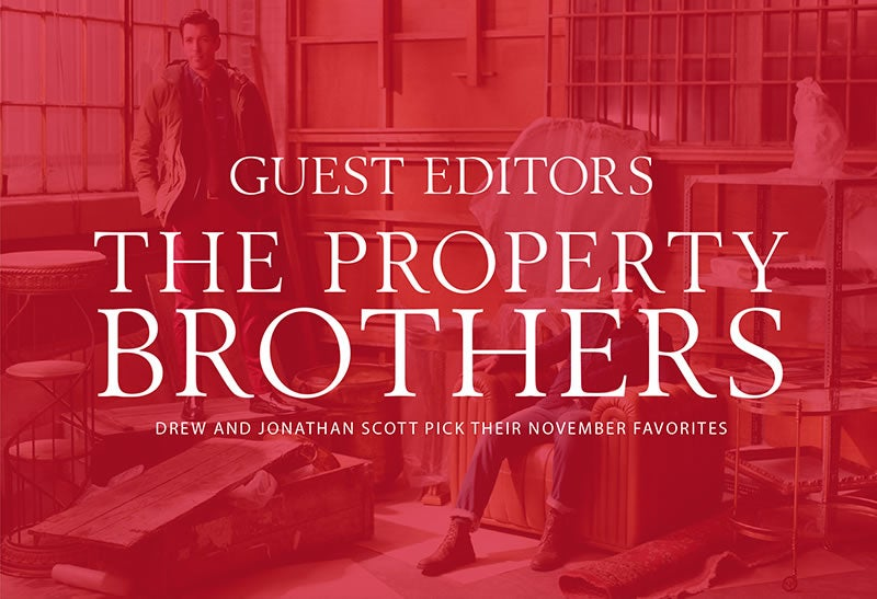 GUEST EDITORS THE PROPERTY BROTHERS