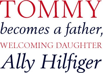 Tommy becomes a father, welcoming daughter Ally Hilfiger