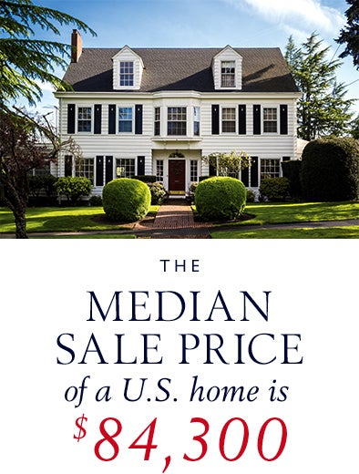 The median sale price of a U.S. home is $84,300